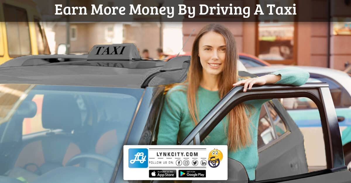 Earn More Money By Driving A Taxi
